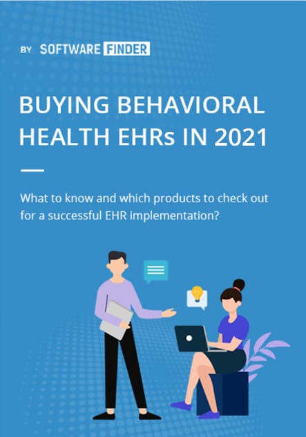 Buying Behavioral Health EHRs in 2021